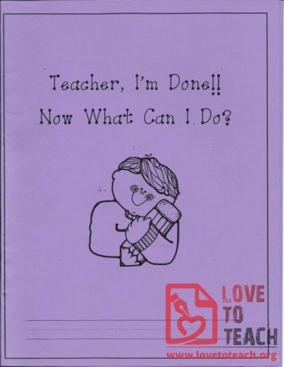 Teacher, I'm Done!! Now What Can I Do? - Early Finisher's Workbook