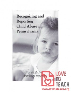 Recognizing and Reporting Child Abuse in Pennsylvania