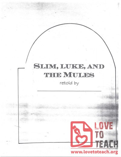 Slim, Luke, and the Mules - A Retelling
